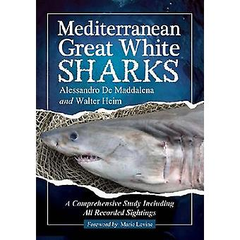 Mediterranean Great White Sharks - A Comprehensive Study Including All