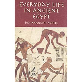 Everyday Life in Ancient Egypt by Jon Manchip White - 9780486425108 B