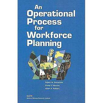 An Operational Process for Workforce Planning by Robert M Emmerichs