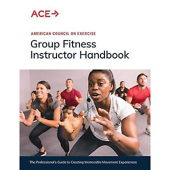 Group Fitness Instructor Handbook by American Council on Exercise - 9