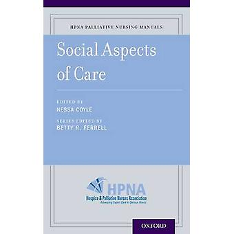 Social Aspects of Palliative Care by Nessa Coyle - Betty R. Ferrell -