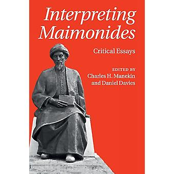 Interpreting Maimonides by Edited by Charles H Manekin & Edited by Daniel Davies