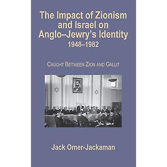 The Impact of Zionism and Israel on AngloJewrys Identity 19481982 by OmerJackaman & Jack