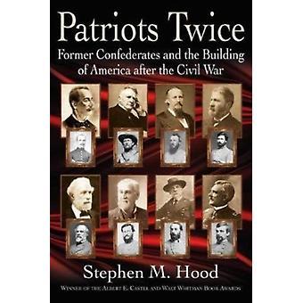 Patriots Twice by Hood & Stephen M.