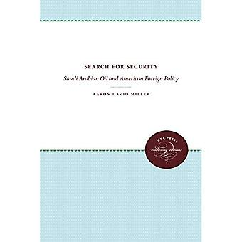 Search for Security: Saudi Arabian Oil and American Foreign Policy, 1939-1949