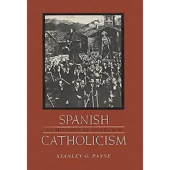 Spanish Catholicism - An Historical Overview - 9780299098049 Book