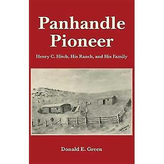 Panhandle Pioneer - Henry C. Hitch - Hänen tilansa - ja hänen perheensä pro