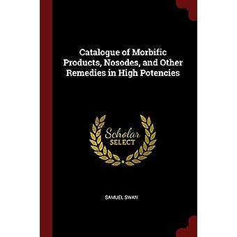 Catalogue of Morbific Products - Nosodes - and Other Remedies in High