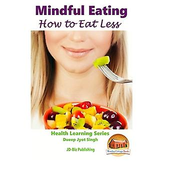Mindful Eating - How to Eat Less by John Davidson - 9781518654626 Book