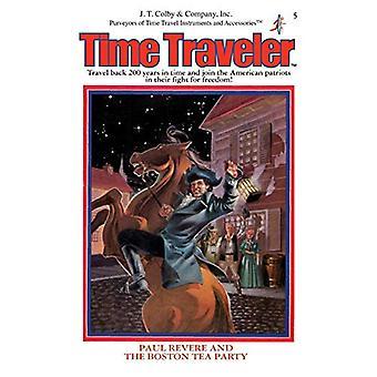Paul Revere & The Boston Tea Party by Marc Kornblatt - 9781596876