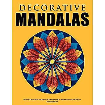 Koristeelliset mandalat - Kauniit mandalat ja kuviot väritykseen, rentoutumiseen ja meditaatioon