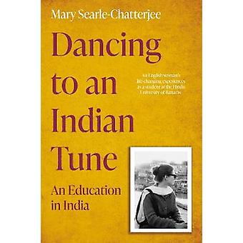 Dancing to an Indian Tune An Education in India