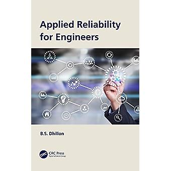Applied Reliability for Engineers by B.S. Dhillon