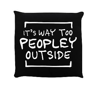 Grindstore It´s Way Too Peopley Outside Filled Cushion