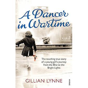 Una bailarina en tiempo de guerra por Gillian Lynne