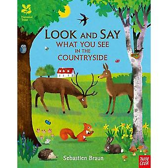 National Trust Look and Say What You See in the Countryside by Nosy Crow