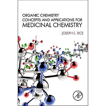 Organic Chemistry Concepts and Applications for Medicinal Chemistry