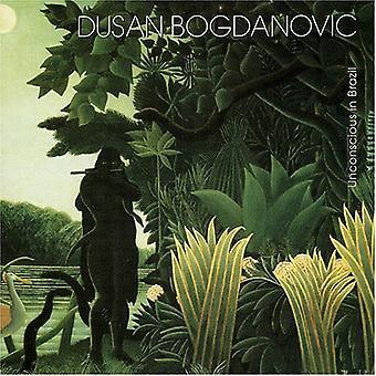 Dusan Bogdanovic - Unconscious in Brazil [CD] USA import