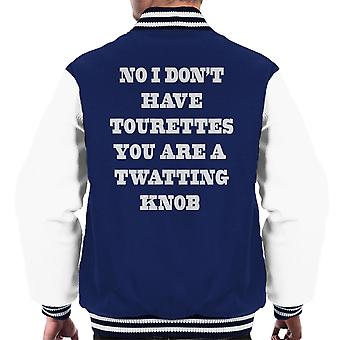 No I Dont Have Tourettes White Men's Varsity Jacket
