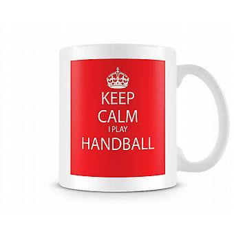 Keep Calm I Do Handball Printed Mug