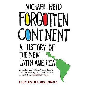 Забытый континент - История Новой Латинской Америки Майкл Ре