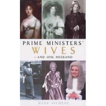 Prime Ministers' Wives - and One Husband by Mark Hichens - 9780720612