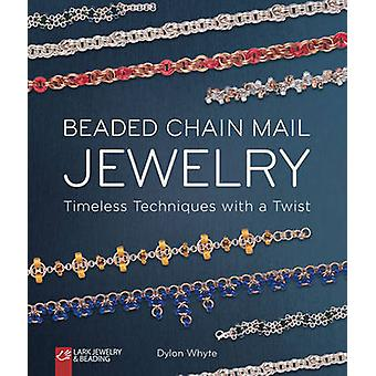 Beaded Chain Mail Jewelry - Timeless Techniques with a Twist (Revised