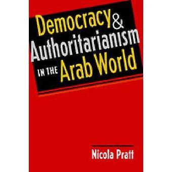 La démocratie et l'autoritarisme dans le monde arabe par Nicola Pratt - 97
