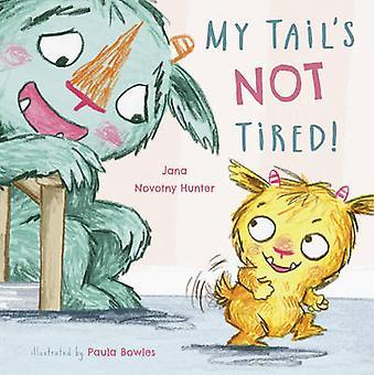 Mijn staart is niet moe door Jana Novotny-Hunter - Paula Bowles - 978184643