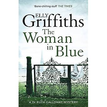 The Woman in Blue by Elly Griffiths - 9781848663374 Book