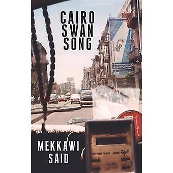 وقال أن القاهرة أغنية البجعة مكاوي الكتاب-طالب آدم-9781906697181