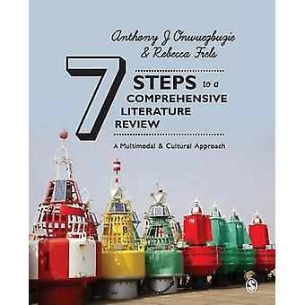 Seven Steps to a Comprehensive Literature Review - A Multimodal and Cu