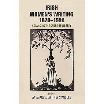 Irische Frauen schreiben - 1878-1922-Förderung der Sache der Freiheit durch