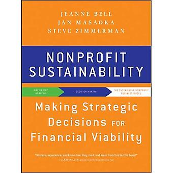 Nonprofit Sustainability: Making Strategic Decisions for Financial Viability