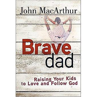 Dappere Dad: Fokken van uw jonge geitjes om liefde en God volgen