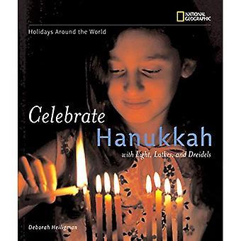 Celebrate Hanukkah: With Light, Latkes, and Dreidels (Holidays Around the World (Hardcover))