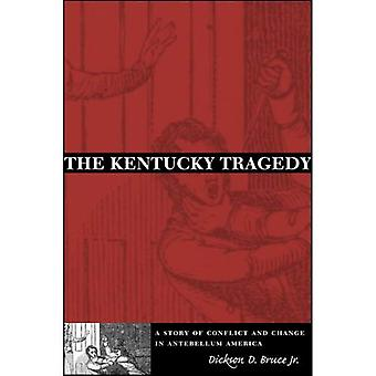 The Kentucky Tragedy: A Story of Conflict and Change in Antebellum America