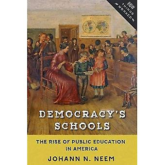 Democracy's Schools: The Rise�of Public Education in America�(How Things Worked)