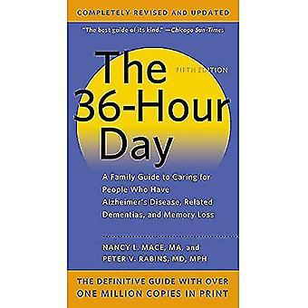 Le jour de 36 heures, la 5e édition: un Guide familial pour s'occuper des gens qui ont la maladie d'Alzheimer, les démences apparentées et perte de mémoire