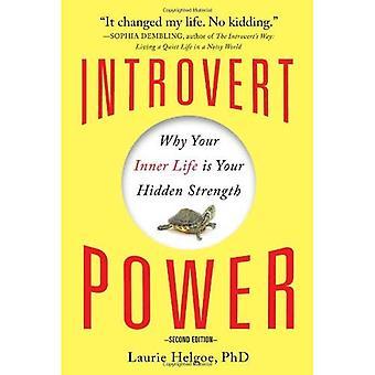 Introverti puissance: Pourquoi votre vie intérieure est votre force cachée
