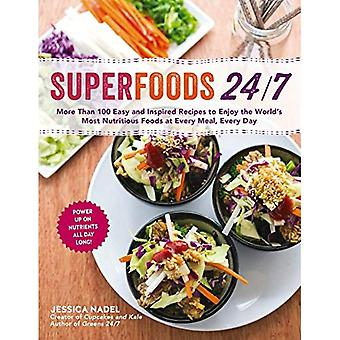 Superfoods 24/7: More Than 100 Easy and Inspired Recipes to Enjoy the World S Most Nutritious Foods at Every Meal...