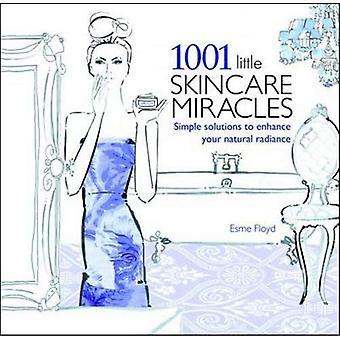 1001 pequenos milagres de Skincare: Soluções simples para melhorar o seu brilho Natural