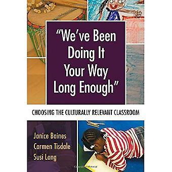 Wir haben dabei Ihren Weg lang genug: Wahl kulturell relevanten Unterricht (Sprache und Literacy-Serie)