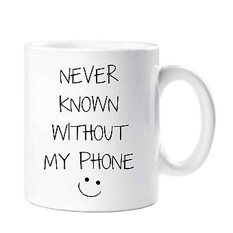 Never Known Without My Phone Mug
