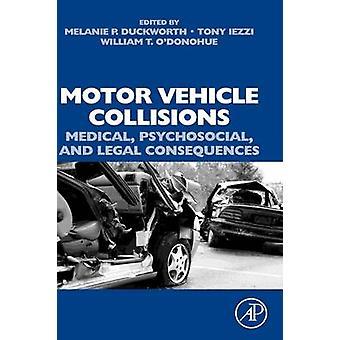 Motorvoertuig botsingen medische psychosociale en juridische gevolgen door Duckworth & Melanie P.