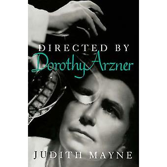 Regisserad av Dorothy Arzner av Mayne & Judith