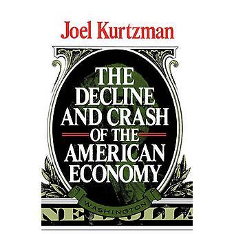 Die Abnahme und Crash der amerikanischen Wirtschaft durch & Joel Kurtzman
