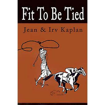 Fit to Be Tied by Kaplan & Jean