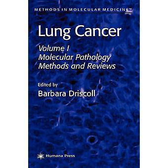 Lung Cancer volym 1 molekylär patologi metoder och recensioner av Driscoll & Barbara