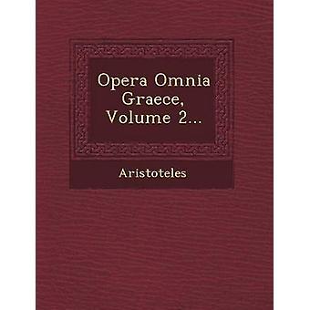 Opera Omnia Graece Volume 2... by Aristotle
